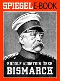 Rudolf Augstein über Bismarck (eBook, ePUB)