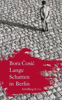Lange Schatten in Berlin (Mängelexemplar) - Cosic, Bora