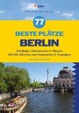 77 beste Plätze Berlin (Mängelexemplar)