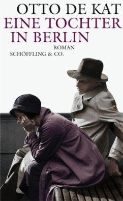 Eine Tochter in Berlin (Mängelexemplar) - Kat, Otto de