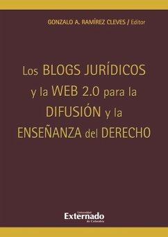Los blogs jurídicos y la web 2.0. para la difusión y la enseñanza del derecho (eBook, PDF) - Gonzalo, Ramírez Cleves