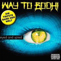 Eyed & Spied - Way To Bodhi