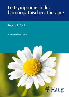 Leitsymptome in der homöopathischen Therapie (eBook, PDF) - Nash, Eugene B.