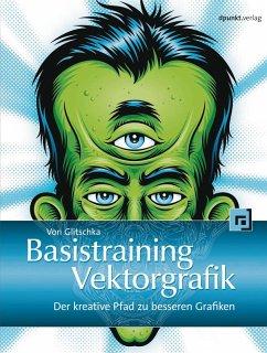 Basistraining Vektorgrafik (eBook, PDF) - Glitschka, Von