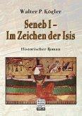 Seneb I - Im Zeichen der Isis (eBook, ePUB)