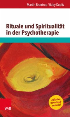 Rituale und Spiritualität in der Psychotherapie - Brentrup, Martin; Kupitz, Gaby