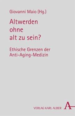 Altwerden ohne alt zu sein? (eBook, PDF) - Maio, Giovanni