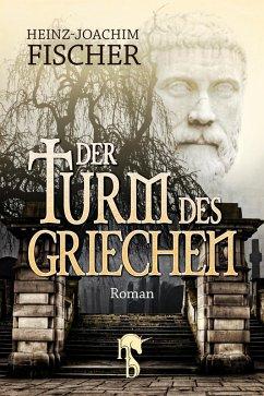 Der Turm des Griechen (eBook, ePUB) - Fischer, Heinz-Joachim