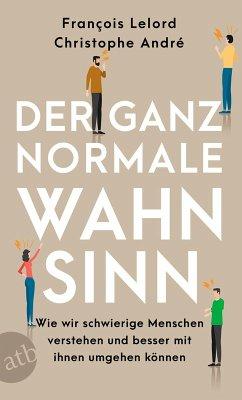 Der ganz normale Wahnsinn (eBook, ePUB) - André, Christophe; Lelord, Francois