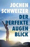 Jochen Schweizer, Der perfekte Augenblick (eBook, ePUB)