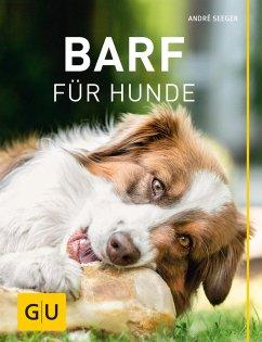 BARF für Hunde (eBook, ePUB) - Seeger, André