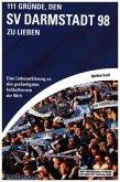 111 Gründe, den SV Darmstadt 98 zu lieben