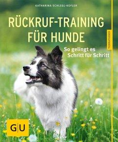 Rückruf-Training für Hunde (eBook, ePUB) - Schlegl-Kofler, Katharina