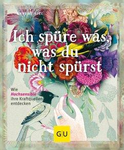 Ich spüre was, was du nicht spürst (eBook, ePUB) - Heintze, Anne