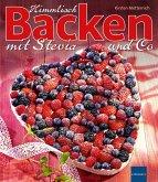 Himmlisch Backen mit Stevia und Co (eBook, ePUB)