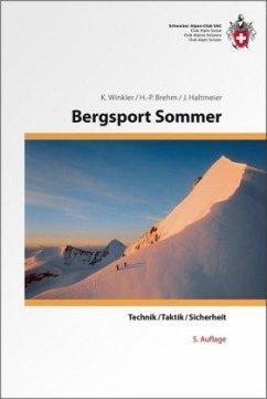 Bergsport Sommer - Winkler, Kurt; Brehm, Hans-Peter; Haltmeier, Jürg
