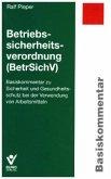 Betriebssicherheitsverordnung (BetrSichV), Basiskommentar
