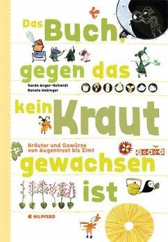 Das Buch gegen das kein Kraut gewachsen ist - Anger-Schmidt, Gerda; Habinger, Renate