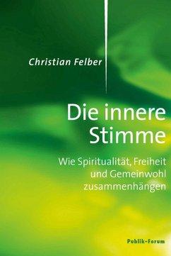Die innere Stimme (eBook, ePUB) - Felber, Christian