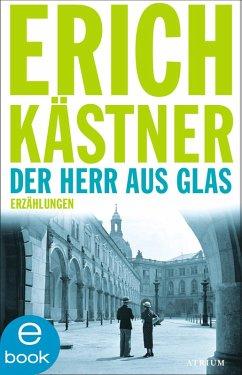 Der Herr aus Glas (eBook, ePUB) - Kästner, Erich