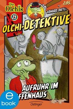 Aufruhr im Affenhaus / Olchi-Detektive Bd.21 (eBook, ePUB) - Dietl, Erhard; Iland-Olschewski, Barbara