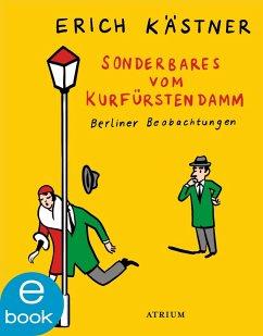 Sonderbares vom Kurfürstendamm (eBook, ePUB) - Kästner, Erich