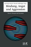 Bindung, Angst und Aggression (eBook, ePUB)