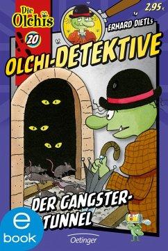 Der Gangster-Tunnel / Olchi-Detektive Bd.20 (eBook, ePUB) - Dietl, Erhard; Iland-Olschewski, Barbara