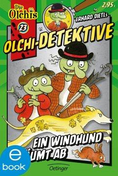 Ein Windhund räumt ab / Olchi-Detektive Bd.23 (eBook, ePUB) - Dietl, Erhard; Iland-Olschewski, Barbara