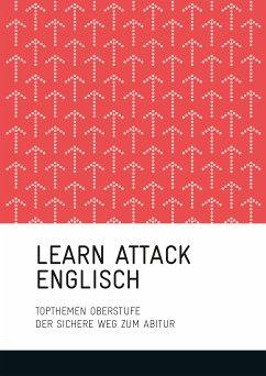 LEARN ATTACK Englisch - Topthemen Oberstufe (eBook, ePUB) - Dudenredaktion