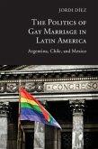 Politics of Gay Marriage in Latin America (eBook, PDF)