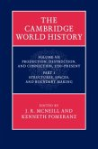 Cambridge World History: Volume 7, Production, Destruction and Connection, 1750-Present, Part 1, Structures, Spaces, and Boundary Making (eBook, PDF)