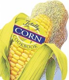 Totally Corn Cookbook (eBook, ePUB)