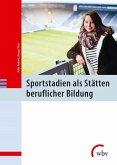 Sportstadien als Stätten beruflicher Bildung (eBook, PDF)