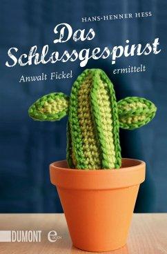 Das Schlossgespinst / Anwalt Fickel Bd.3 (eBook, ePUB) - Hess, Hans-Henner