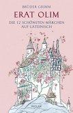 Erat olim. Die 12 schönsten Märchen auf Lateinisch (eBook, ePUB)