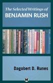 The Selected Writings of Benjamin Rush (eBook, ePUB)