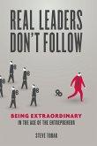 Real Leaders Don't Follow (eBook, ePUB)