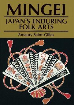 Mingei: Japan's Enduring Folk Arts (eBook, ePUB) - Saint-Gilles, Amaury