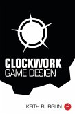Clockwork Game Design (eBook, ePUB)