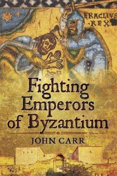 Fighting Emperors of Byzantium (eBook, ePUB) - Carr, John