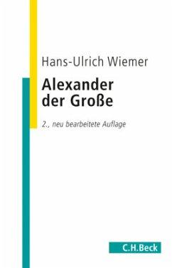 Alexander der Große - Wiemer, Hans-Ulrich