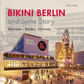Bikini Berlin und seine Story - Lemburg, Peter