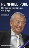Reinfried Pohl - Der Doktor, der Kämpfer, der Sieger