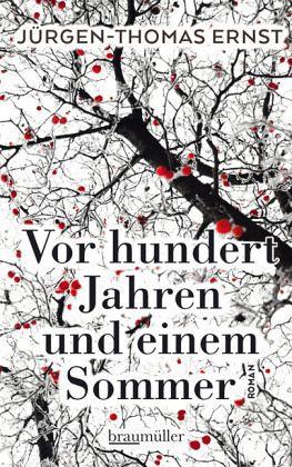 Vor hundert Jahren und einem Sommer - Ernst, Jürgen-Thomas