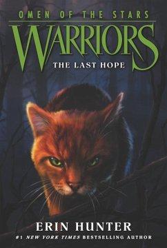 Warriors: Omen of the Stars 6: The Last Hope - Hunter, Erin