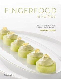 Fingerfood & Feines. Raffiniert gekocht für Freunde & Gäste - Lessing, Martina