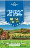 Lonely Planet San Francisco Bay Area & Wine Country Road Trips (eBook, ePUB)