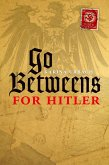 Go-Betweens for Hitler (eBook, PDF)