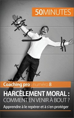 Harcelement moral : comment en venir a bout ?